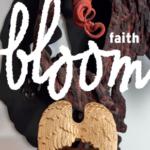 BLOOM FAITH